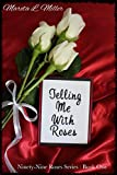 img - for Telling Me With Roses (Ninety-Nine Roses Book 1) book / textbook / text book