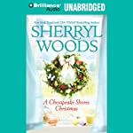A Chesapeake Shores Christmas: Chesapeake Shores, Book 4 (       UNABRIDGED) by Sherryl Woods Narrated by Christina Traister