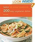 200 Easy Vegetarian Dishes: Hamlyn Al...