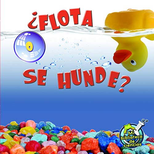 ¿Flota o se hunde? Floating and Sinking (My Science Library) [Hansen, Amy S.] (Tapa Blanda)