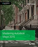 Mastering Autodesk Maya 2015: Autodesk Official Press