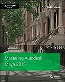 Todd Palamar Mastering Autodesk Maya 2015: Autodesk Official Press