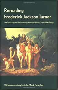 frederick jackson turner frontier thesis text Search metadata search full text of includes bibliographical references the significance of the frontier in american history by turner, frederick jackson.