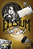 Catherine Jinks Elysium: A Ghost Story: 4 (Ghost Hunters)