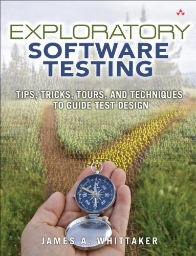 exploratory-software-testing-tips-tricks-tours-and-techniques-to-guide-test-design