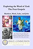 img - for Exploring the Word of God: The Four Gospels: Matthew, Mark, Luke, and John (Volume 2) by Grace Communion International (2014-10-03) book / textbook / text book