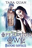 Operation Owl (Beyond Fairytales series Book 3)