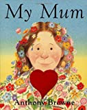 Anthony Browne My Mum