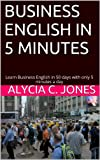 img - for Business English in 5 minutes: Learn Business English in 50 days with only 5 minutes a day book / textbook / text book