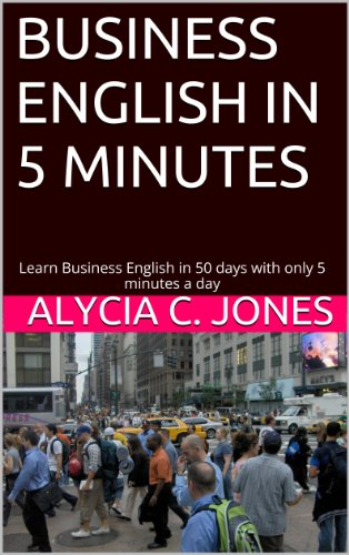 Business English In 5 Minutes: Learn Business English In 50 Days With Only 5 Minutes A Day front-104294
