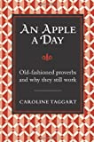 img - for An Apple a Day...: Old-Fashioned Proverbs and Why They Still Work book / textbook / text book