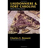 Laudonniere & Fort Caroline: History and Documents