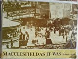 img - for Macclesfield as it was book / textbook / text book
