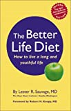 img - for The Better Life Diet: How to Live a Long and Youthful Life by Sauvage, Lester R., Knopp, Robert H., Hackman, Evette, Marti (2001) Paperback book / textbook / text book