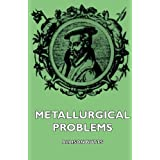 Metallurgical Problems