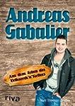 Andreas Gabalier: Aus dem Leben des V...