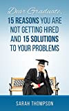 Dear Graduate,15 Reasons Why You Are Not Getting Hired And 15 solutions To Your Problem (New graduate,Graduation Gift,Graduate Advice,Job Preparation,Job ... Preparation,Job Hunting,Graduate School,)