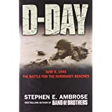 D-Day June 6, 1944: The Climactic Battle of World War IIby Stephen E. Ambrose