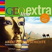 Abenteuer Geschichte. Zeitreise in die Vergangenheit (GEOlino extra Hör-Bibliothek) | Martin Nusch