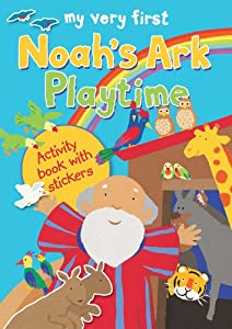 My Very First Noah's Ark Playtime: Activity Book With Stickers: Lois Rock, Alex Ayliffe: 9780745964140: Amazon.com: Books