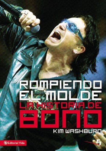 Rompiendo el molde, la historia de Bono (Especialidades Juveniles) (Spanish Edition)