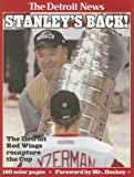 img - for Stanley's Back! The Detroit Red Wings Recapture the Cup book / textbook / text book