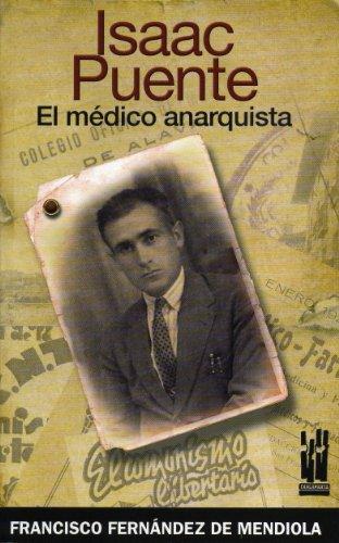 Isaac Puente, El Médico Anarquista