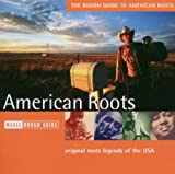 Various Artists The Rough Guide to American Roots