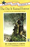 img - for The Day It Rained Forever: A Story of the Johnstown Flood (Once Upon America) by Gross Virginia T. (1993-07-01) Paperback book / textbook / text book