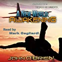 Awakening: A New World, Book 5 (       UNABRIDGED) by John O'Brien Narrated by Mark Gagliardi