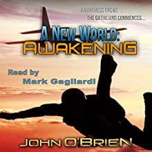 A New World: Awakening, Book 5 (       UNABRIDGED) by John O'Brien Narrated by Mark Gagliardi