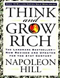 Think and Grow Rich: The Landmark Bestseller--Now Revised and Updated for the 21st Century Rev Exp Edition by Napoleon Hill, Arthur Pell published by Tarcher (2005) Paperback