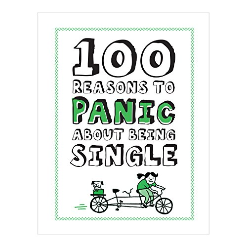 100 Reasons to Panic About Being Single (100 Reasons to Panic Series)