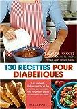 echange, troc Caroline Fouquet-Martineau, Claire Pinson - 130 Recettes pour diabétiques