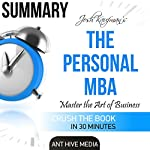 Summary: Josh Kaufman's The Personal MBA: Master the Art of Business |  Ant Hive Media