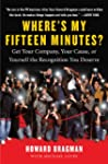 Where's My Fifteen Minutes?: Get Your...