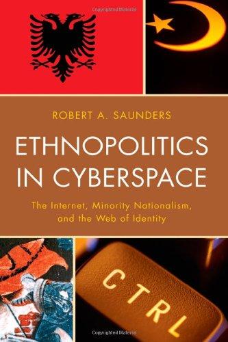 Ethnopolitics in Cyberspace: The Internet, Minority...