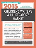2015 Childrens Writers & Illustrators Market: The Most Trusted Guide to Getting Published (Childrens Writers and Illustrators Market)