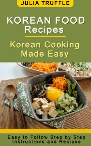 KOREAN FOOD RECIPES: Korean Cooking Made Easy