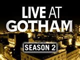 Live at Gotham Season 2