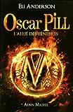 echange, troc Eli Anderson - Oscar Pill, Tome 4 : L'allié des ténèbres
