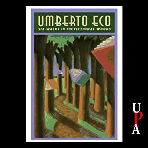 Six Walks in the Fictional Woods | [Umberto Eco]