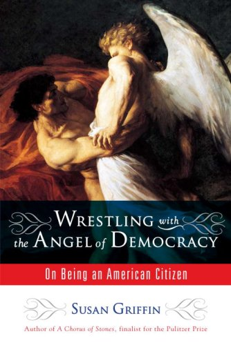 Image for Wrestling with the Angel of Democracy: On Being an American Citizen