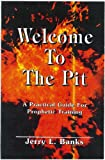 Welcome To The Pit - A Practical Guide For Prophetic Training