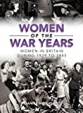 img - for Women of the War Years: Women in Britain During 1839 to 1945 book / textbook / text book