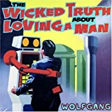echange, troc Wolfgang - Wicked Truth About Loving a Man