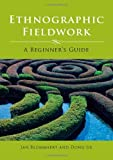 img - for Ethnographic Fieldwork: A Beginner's Guide by Jan Blommaert (2010-06-28) book / textbook / text book