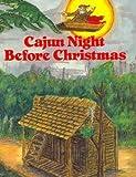 img - for Cajun Night Before Christmas  (The Night Before Christmas Series) book / textbook / text book