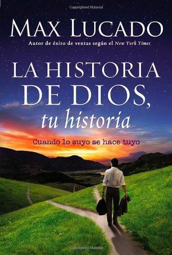 La Historia de Dios, tu historia: Cuando la historia de Dios, se convierte en la tuya (Spanish Edition)