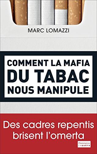 Comment la Mafia du Tabac Nous Manipule